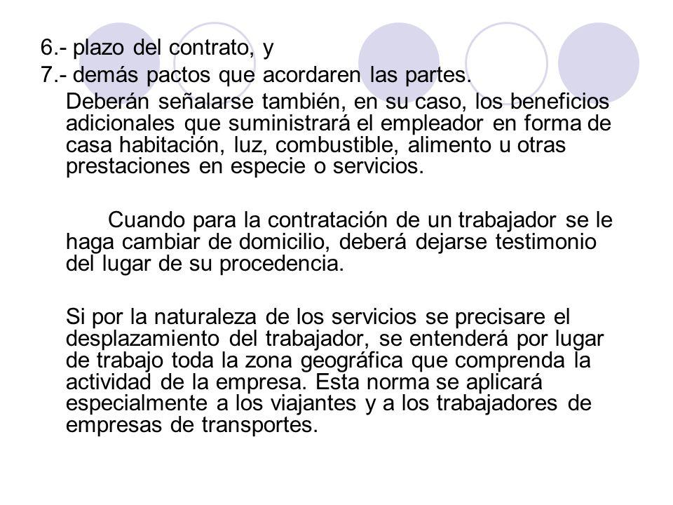 6.- plazo del contrato, y 7.- demás pactos que acordaren las partes.