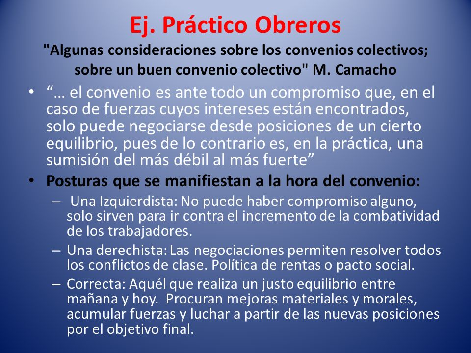 Ej. Práctico Obreros Algunas consideraciones sobre los convenios colectivos; sobre un buen convenio colectivo M. Camacho