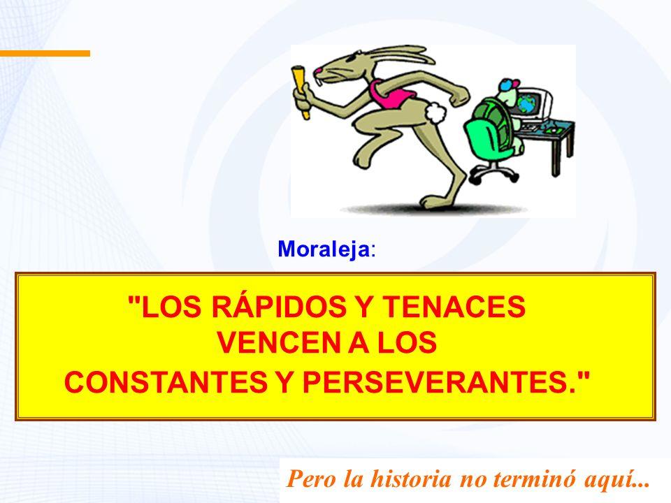 CONSTANTES Y PERSEVERANTES.