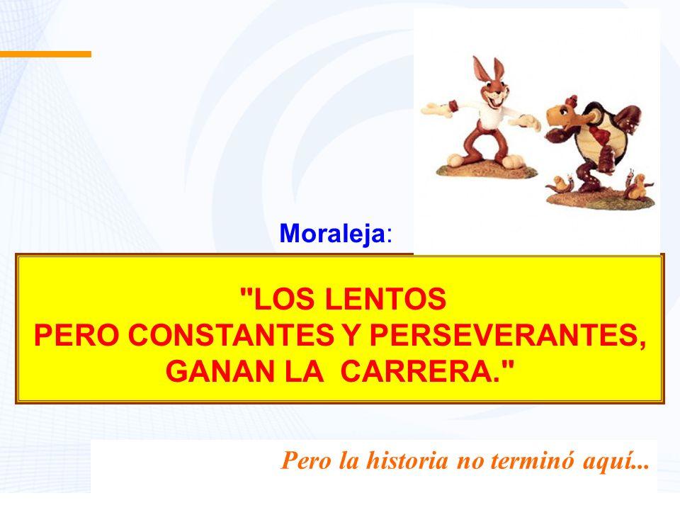 PERO CONSTANTES Y PERSEVERANTES,