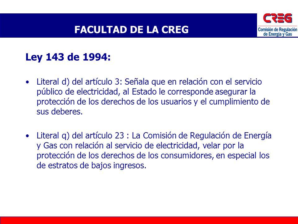 FACULTAD DE LA CREG Ley 143 de 1994:
