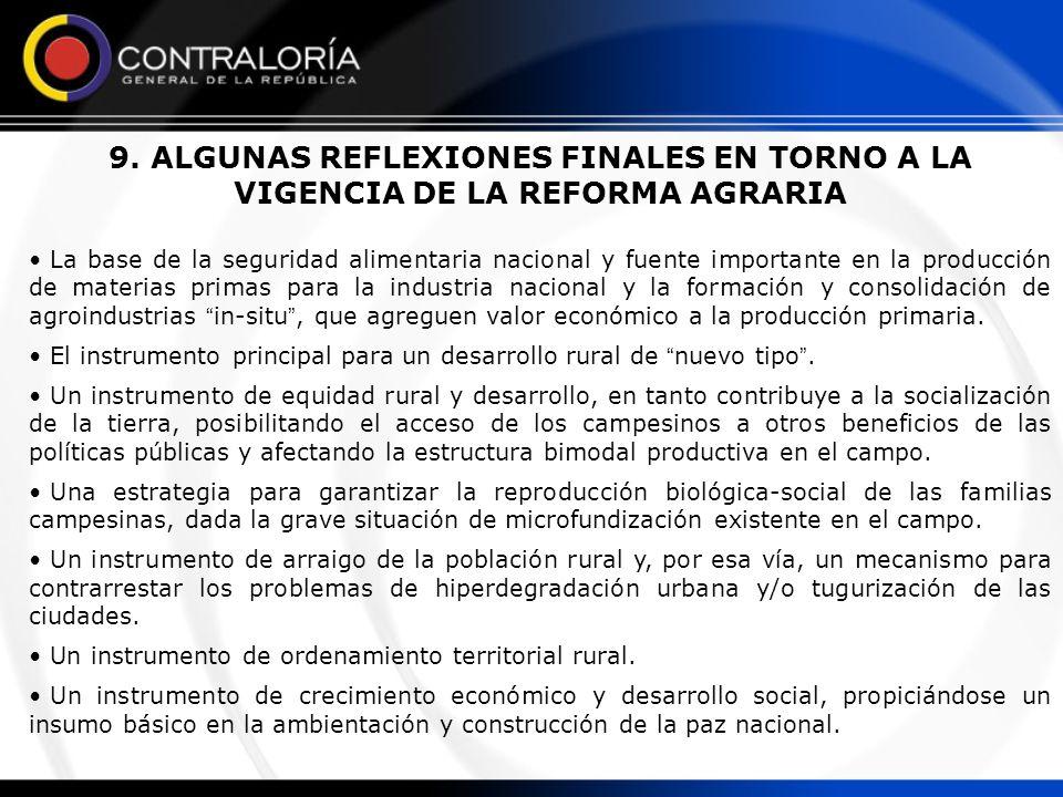 9. ALGUNAS REFLEXIONES FINALES EN TORNO A LA VIGENCIA DE LA REFORMA AGRARIA