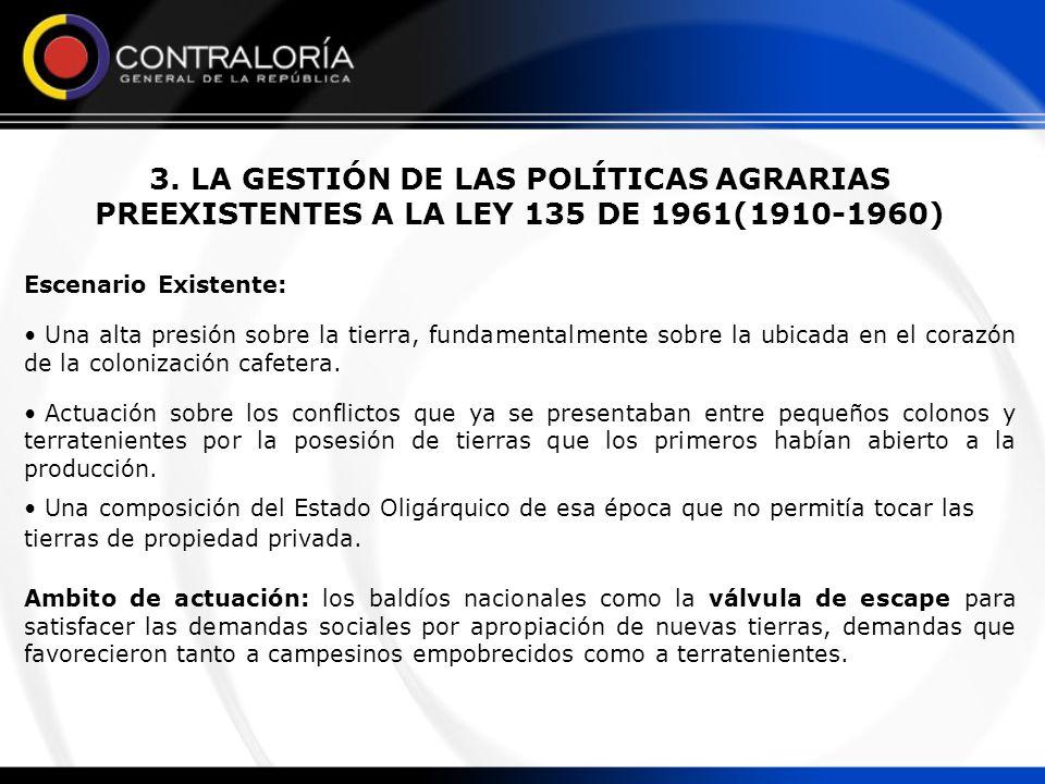 3. LA GESTIÓN DE LAS POLÍTICAS AGRARIAS PREEXISTENTES A LA LEY 135 DE 1961(1910-1960)