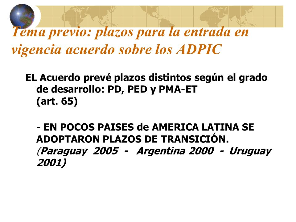 Tema previo: plazos para la entrada en vigencia acuerdo sobre los ADPIC