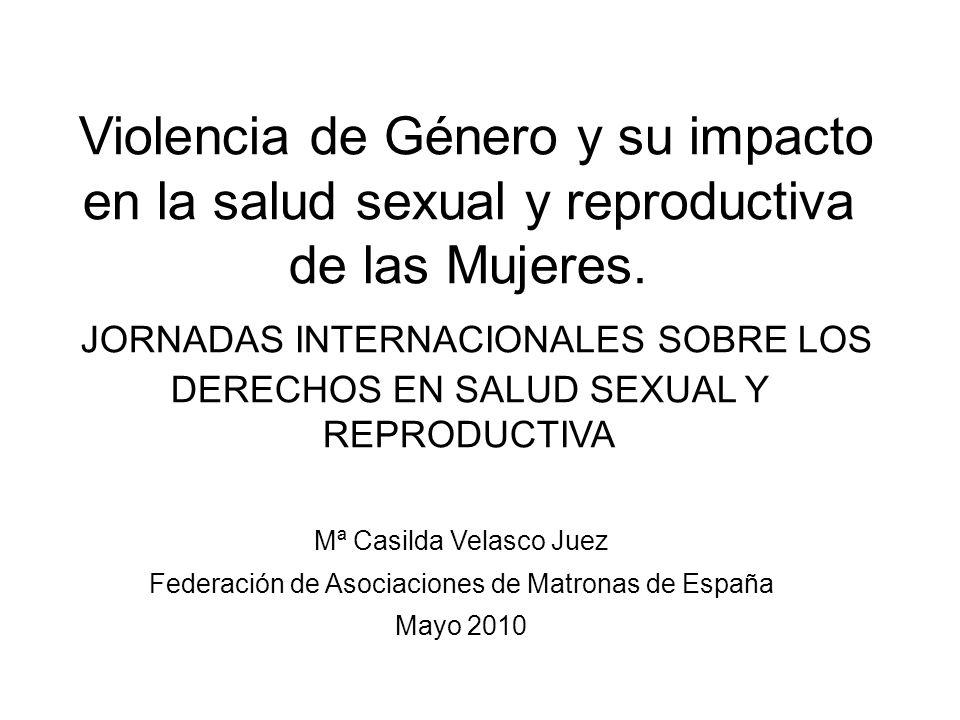 Violencia de Género y su impacto en la salud sexual y reproductiva de las Mujeres. JORNADAS INTERNACIONALES SOBRE LOS DERECHOS EN SALUD SEXUAL Y REPRODUCTIVA