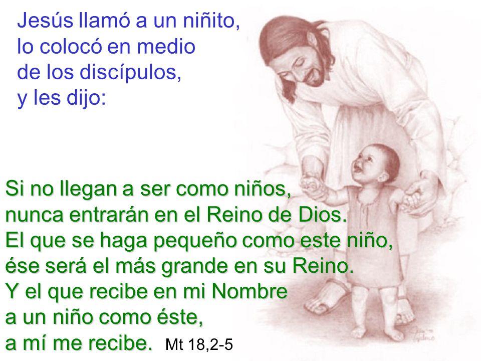 Jesús llamó a un niñito, lo colocó en medio de los discípulos, y les dijo: