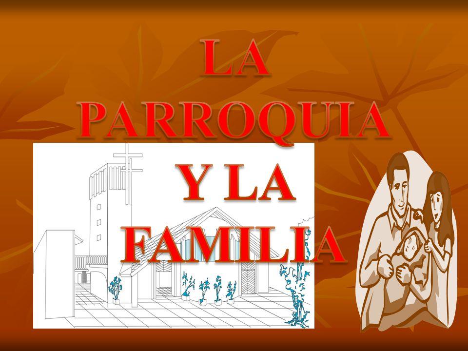 LA PARROQUIA Y LA FAMILIA