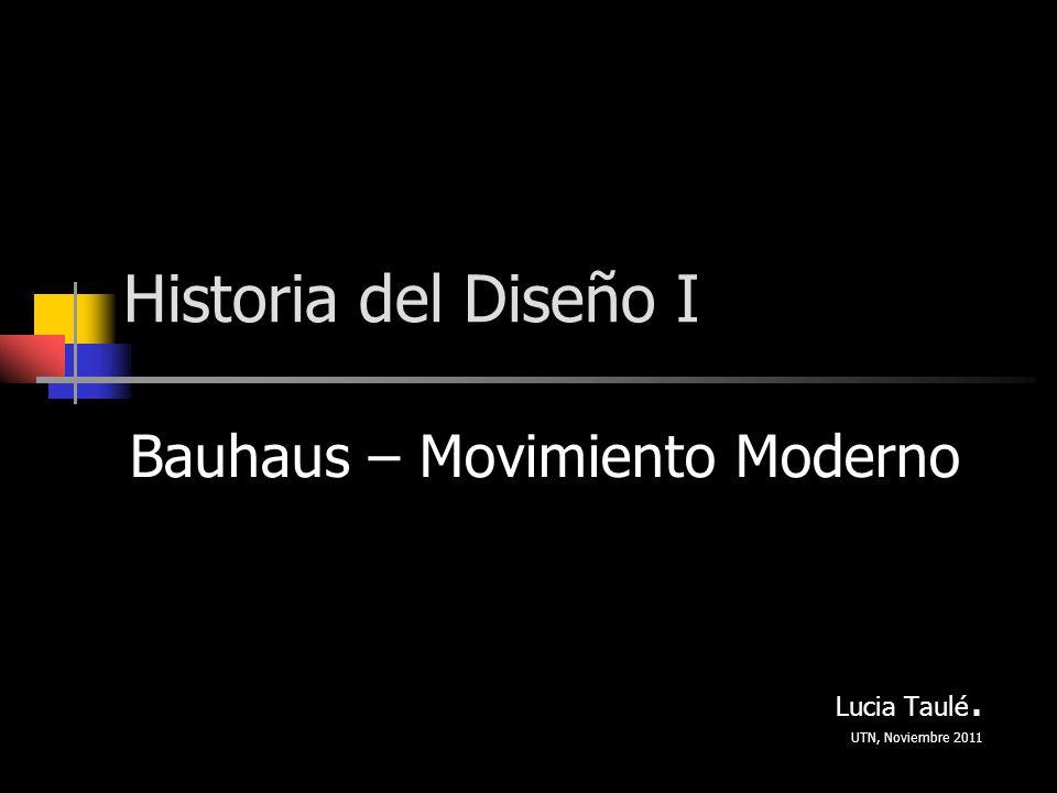 Bauhaus movimiento moderno lucia taul utn noviembre - Movimiento moderno ...