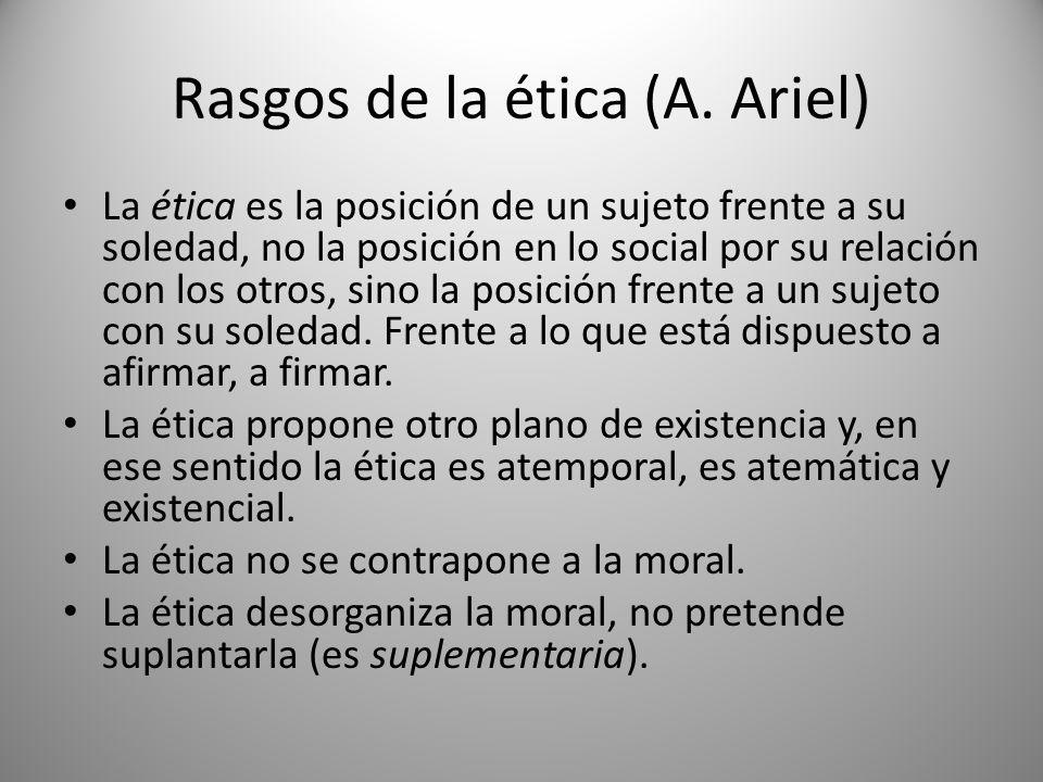 Rasgos de la ética (A. Ariel)