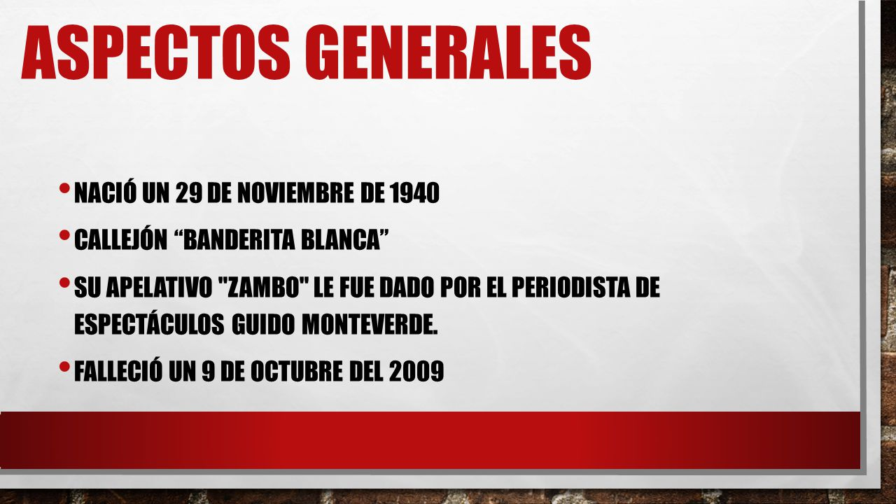Aspectos generales Nació un 29 de noviembre de 1940