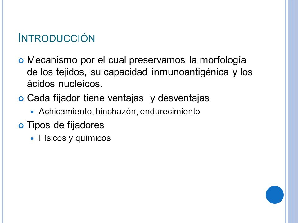 Introducción Mecanismo por el cual preservamos la morfología de los tejidos, su capacidad inmunoantigénica y los ácidos nucleícos.