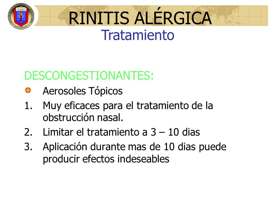 RINITIS ALÉRGICA Tratamiento DESCONGESTIONANTES: Aerosoles Tópicos