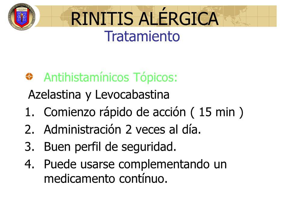 RINITIS ALÉRGICA Tratamiento Antihistamínicos Tópicos: