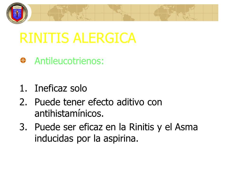 RINITIS ALERGICA Antileucotrienos: Ineficaz solo