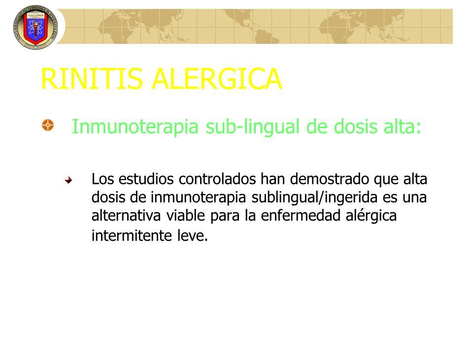 RINITIS ALERGICA Inmunoterapia sub-lingual de dosis alta: