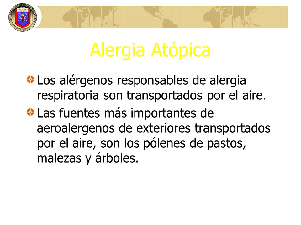 Alergia AtópicaLos alérgenos responsables de alergia respiratoria son transportados por el aire.