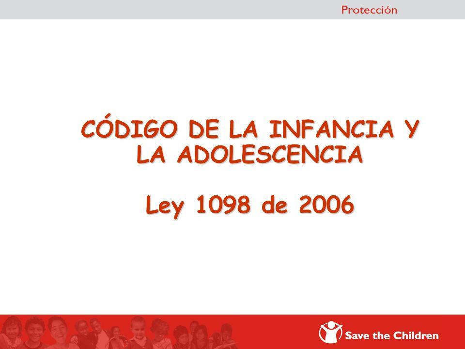 CÓDIGO DE LA INFANCIA Y LA ADOLESCENCIA Ley 1098 de 2006