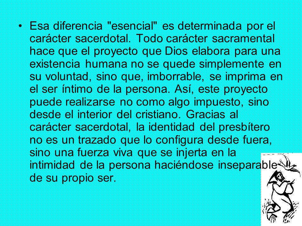 Esa diferencia esencial es determinada por el carácter sacerdotal