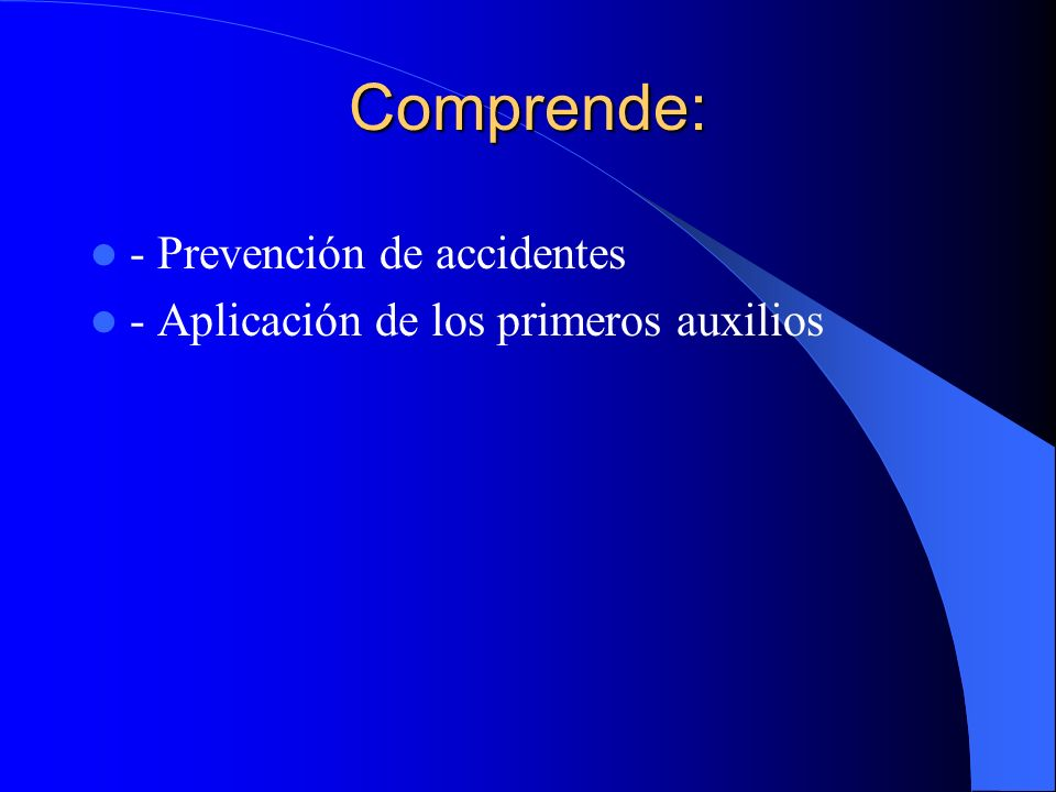 Comprende: - Prevención de accidentes