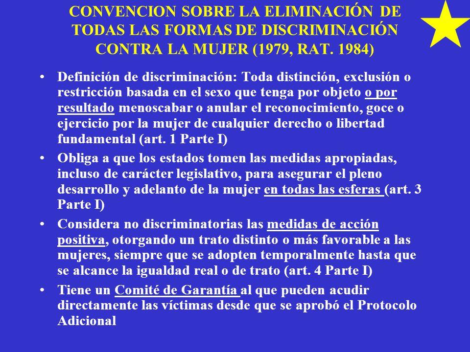 CONVENCION SOBRE LA ELIMINACIÓN DE TODAS LAS FORMAS DE DISCRIMINACIÓN CONTRA LA MUJER (1979, RAT. 1984)