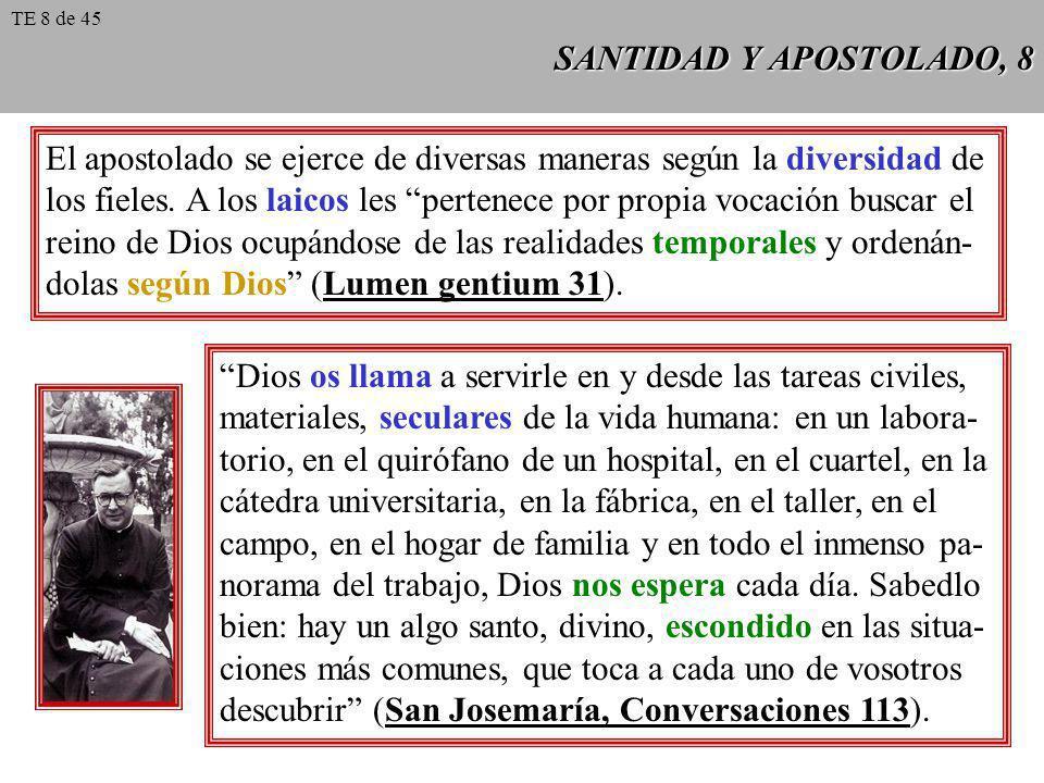 El apostolado se ejerce de diversas maneras según la diversidad de