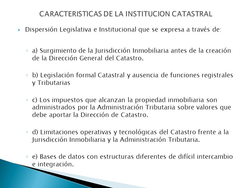 CARACTERISTICAS DE LA INSTITUCION CATASTRAL