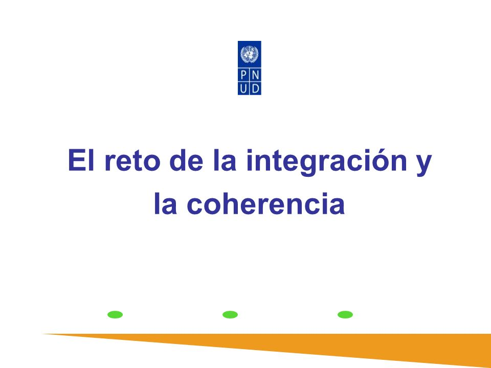 El reto de la integración y la coherencia