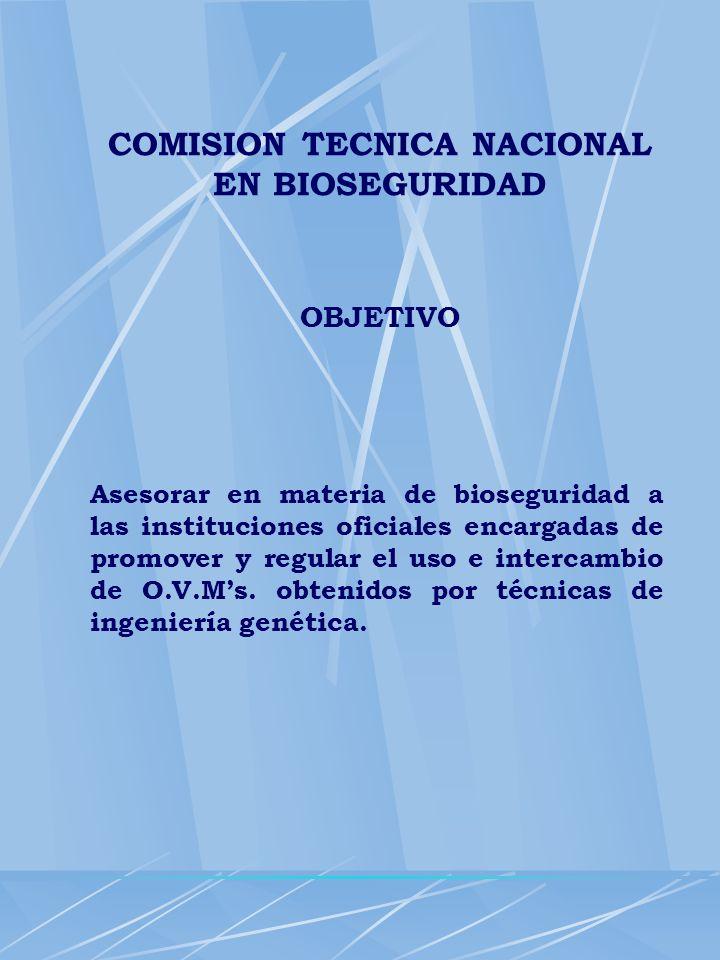 COMISION TECNICA NACIONAL EN BIOSEGURIDAD OBJETIVO