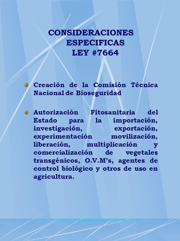 CONSIDERACIONES ESPECIFICAS LEY #7664