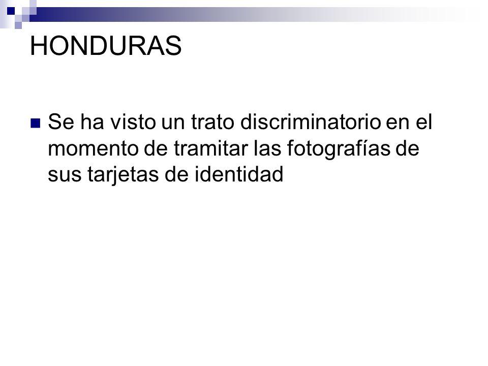 HONDURAS Se ha visto un trato discriminatorio en el momento de tramitar las fotografías de sus tarjetas de identidad.