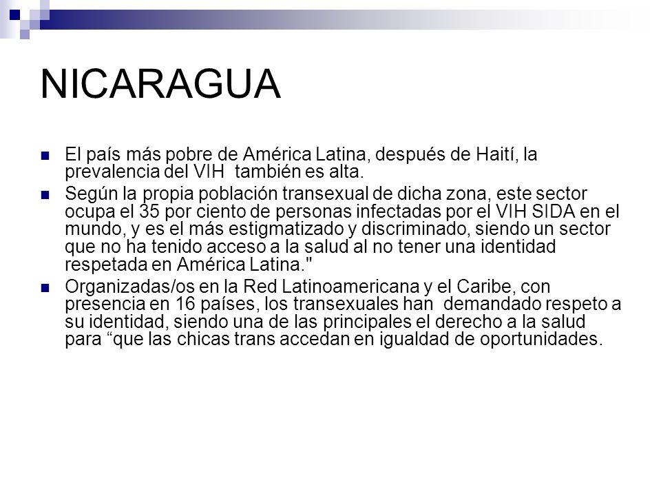 NICARAGUAEl país más pobre de América Latina, después de Haití, la prevalencia del VIH también es alta.