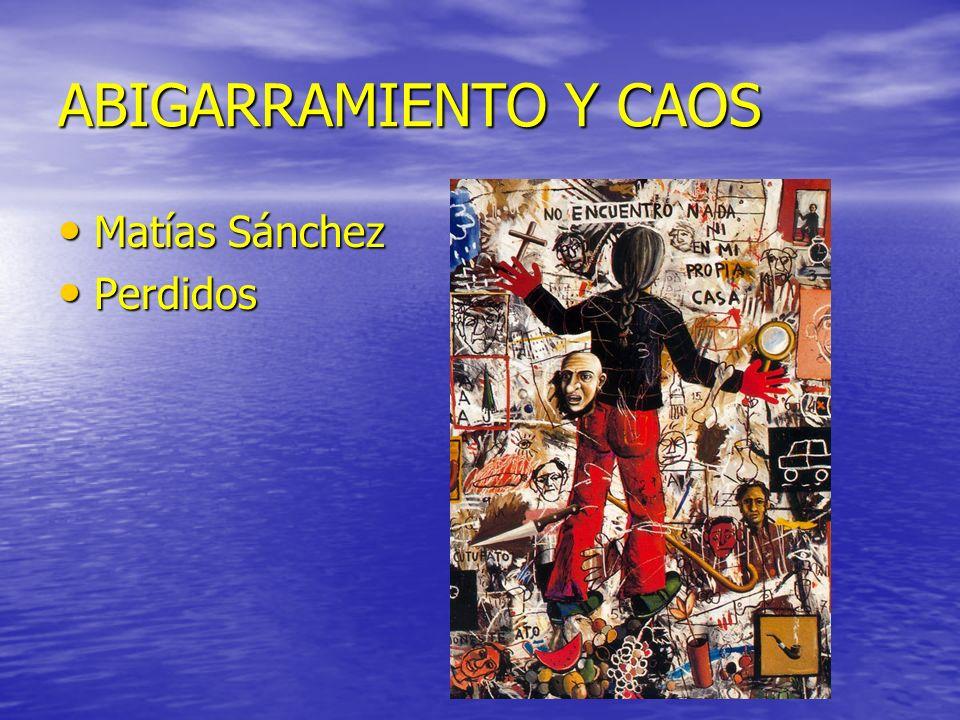 ABIGARRAMIENTO Y CAOS Matías Sánchez Perdidos