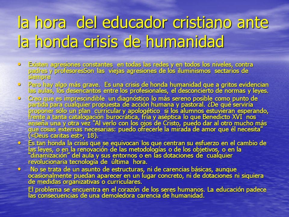 la hora del educador cristiano ante la honda crisis de humanidad