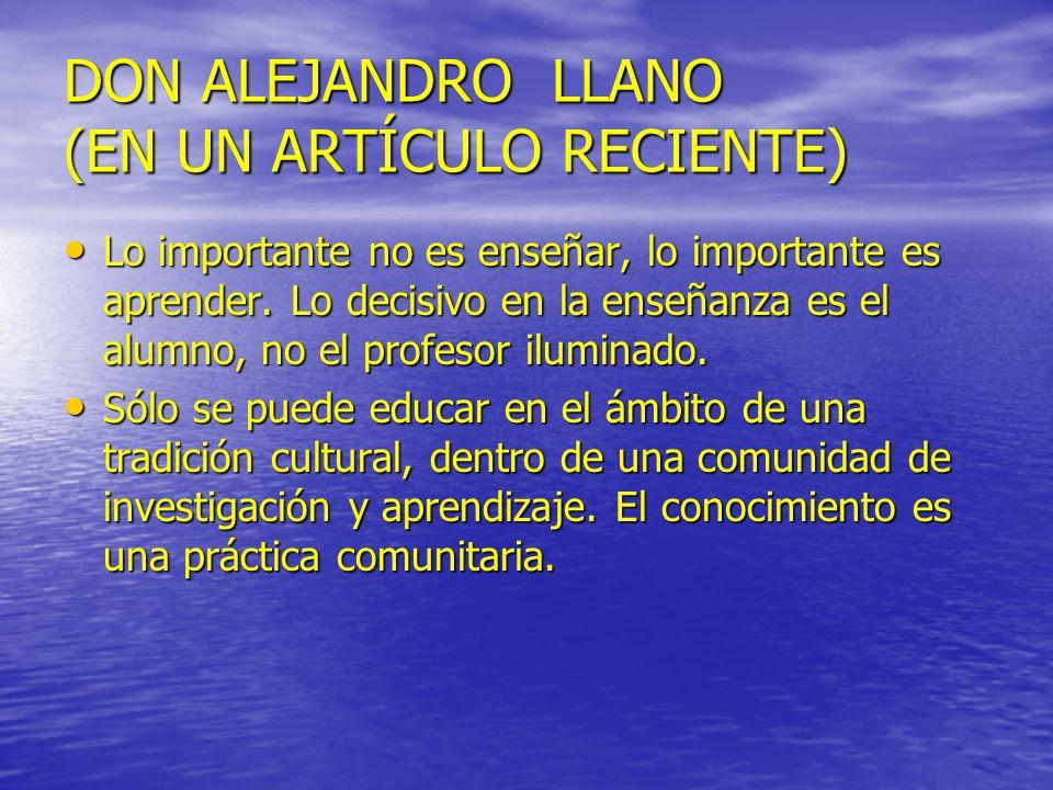 DON ALEJANDRO LLANO (EN UN ARTÍCULO RECIENTE)