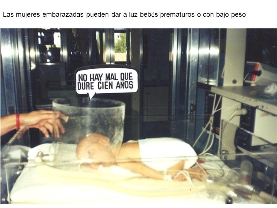 Las mujeres embarazadas pueden dar a luz bebés prematuros o con bajo peso