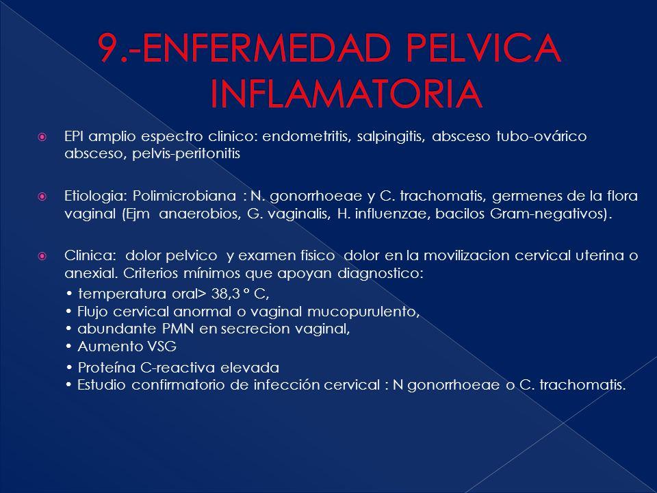 9.-ENFERMEDAD PELVICA INFLAMATORIA