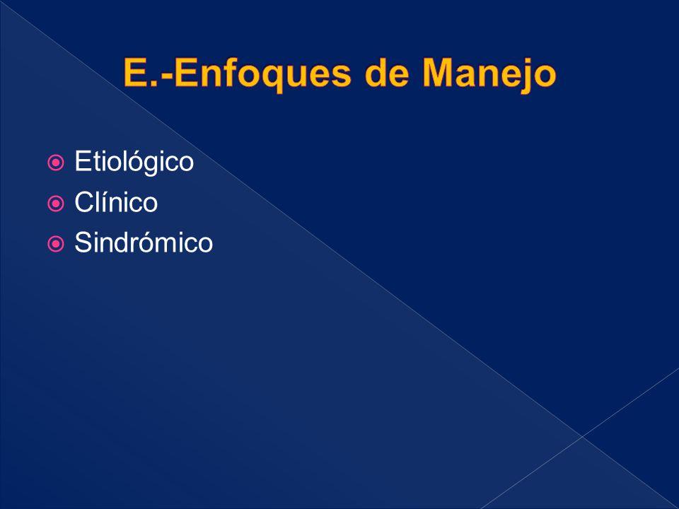E.-Enfoques de Manejo Etiológico Clínico Sindrómico