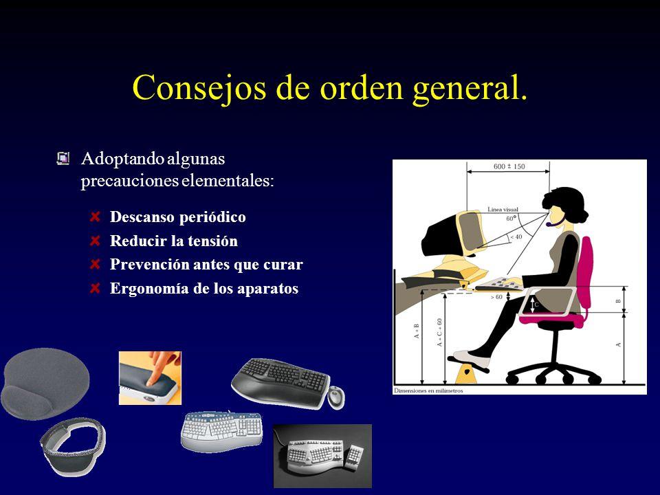 Consejos de orden general.