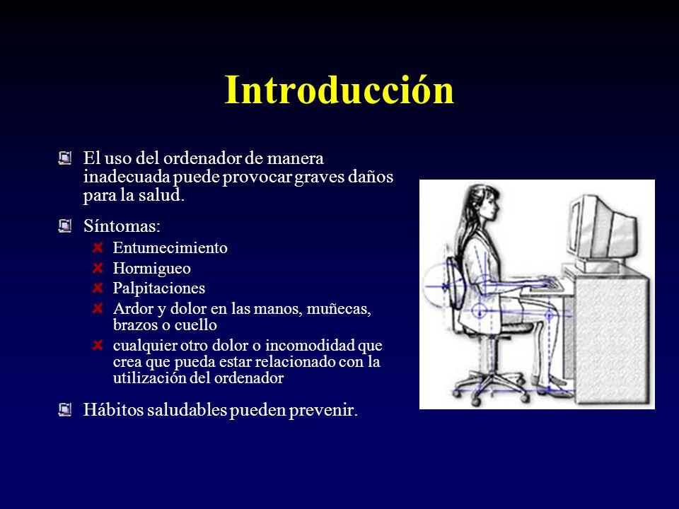 Introducción El uso del ordenador de manera inadecuada puede provocar graves daños para la salud. Síntomas: