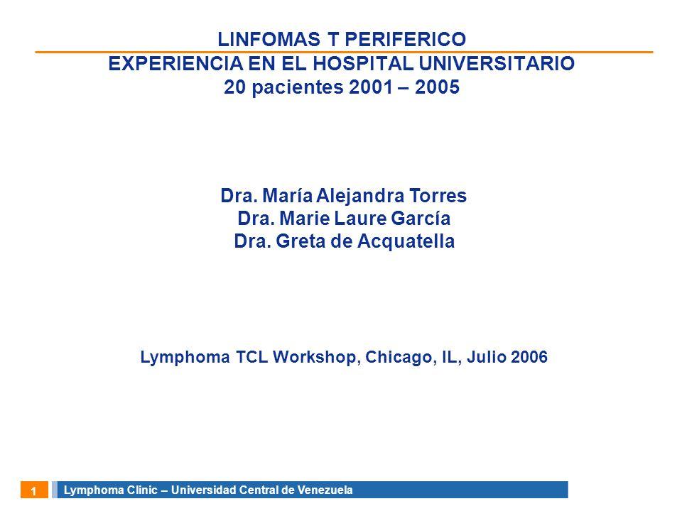 LINFOMAS T PERIFERICO EXPERIENCIA EN EL HOSPITAL UNIVERSITARIO 20 pacientes 2001 – 2005