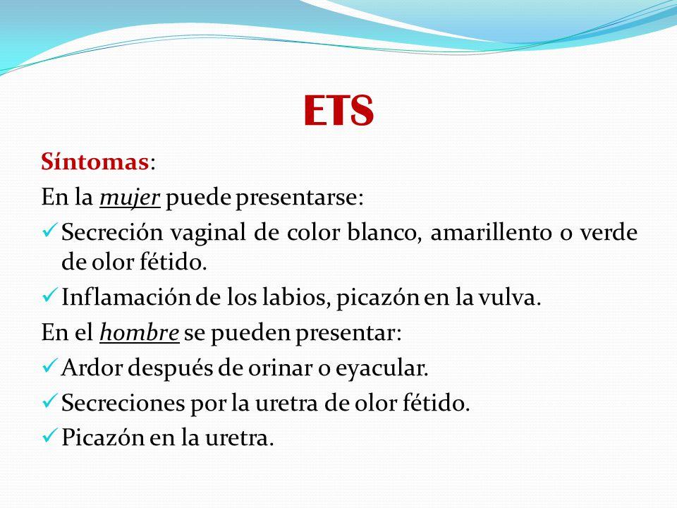 ETS Síntomas: En la mujer puede presentarse: