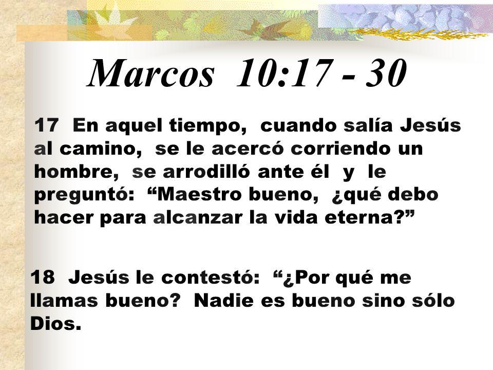 Marcos 10: En aquel tiempo, cuando salía Jesús al camino, se le ...