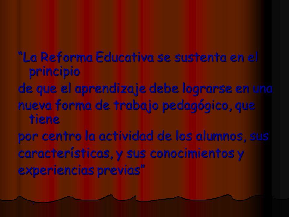La Reforma Educativa se sustenta en el principio