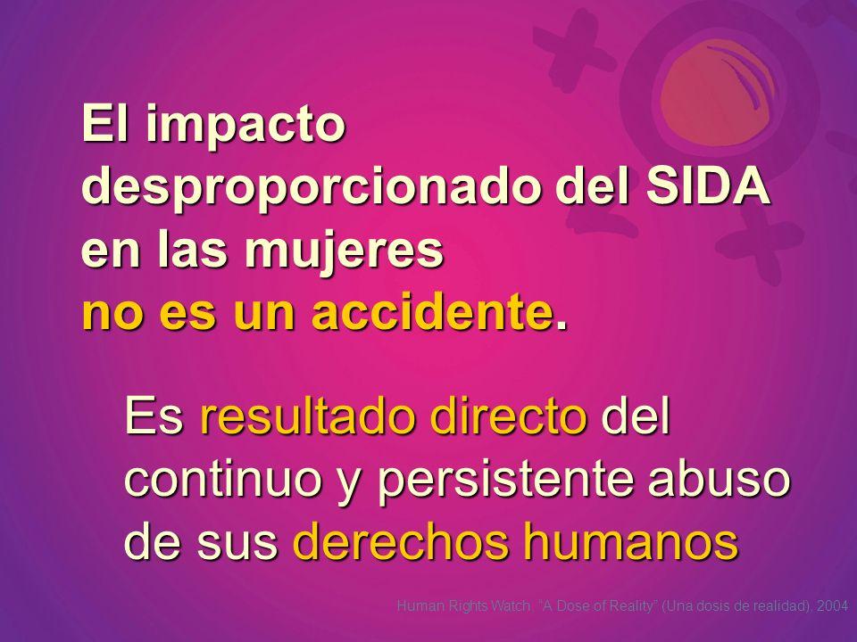 El impacto desproporcionado del SIDA en las mujeres no es un accidente.