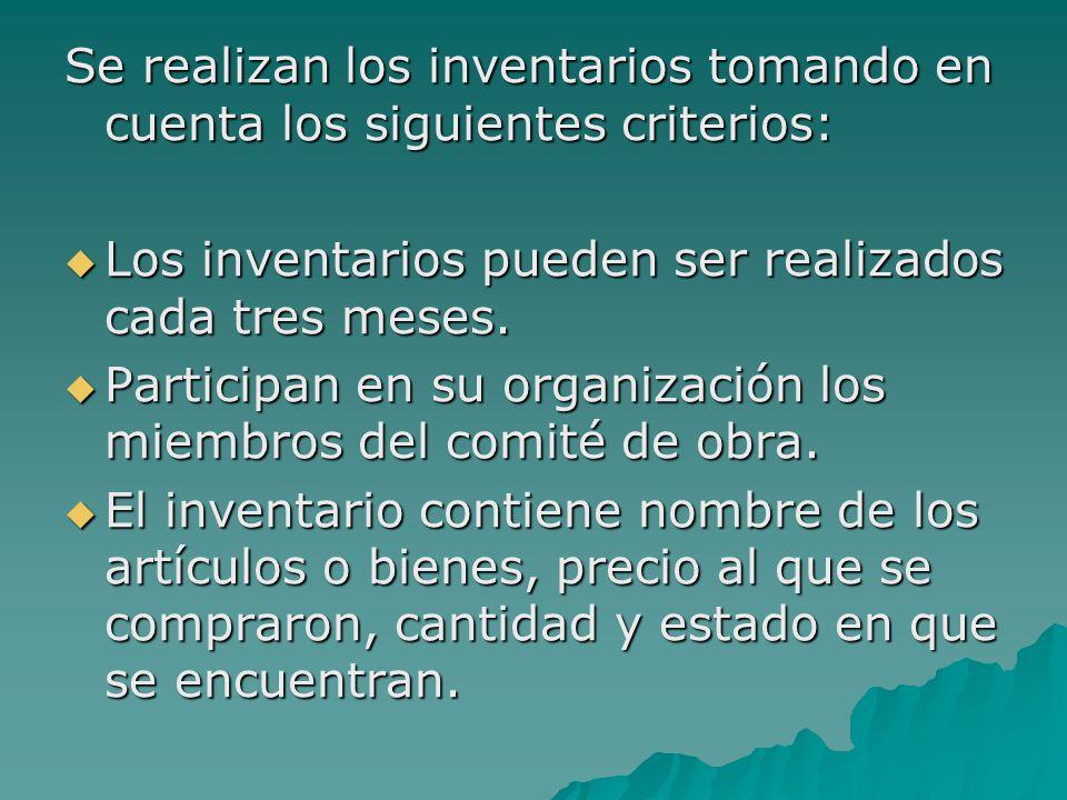 Se realizan los inventarios tomando en cuenta los siguientes criterios: