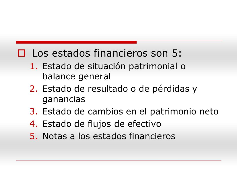 Los estados financieros son 5: