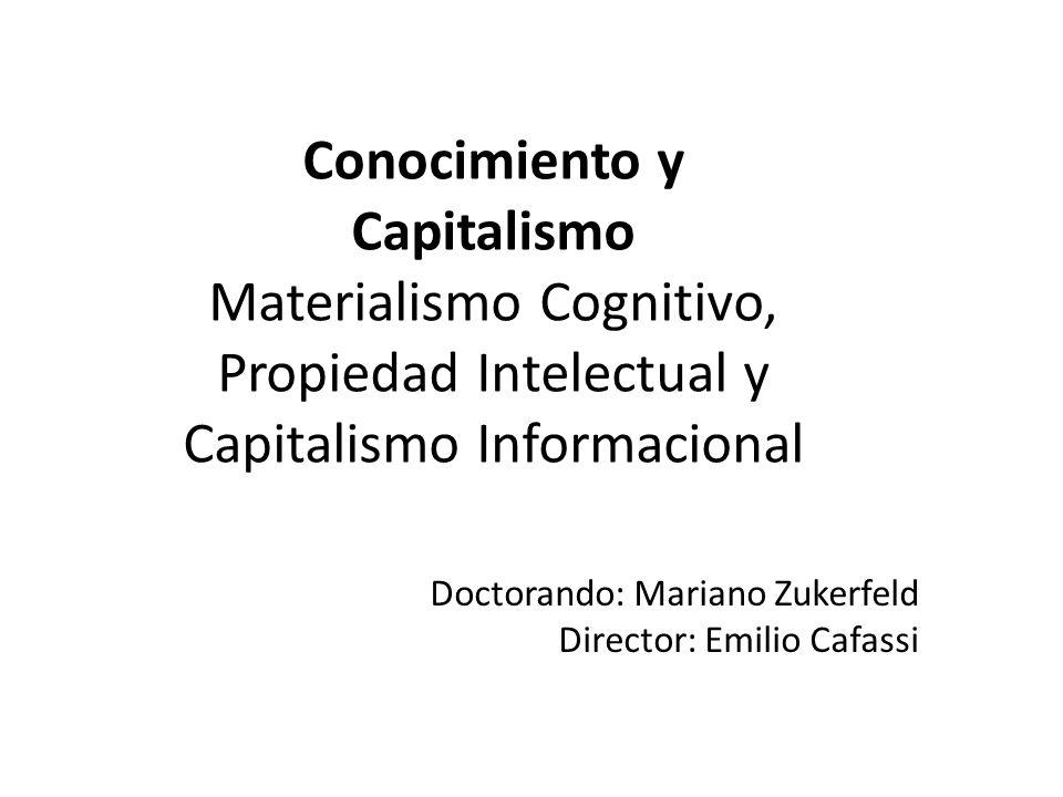 Conocimiento y Capitalismo Materialismo Cognitivo, Propiedad Intelectual y Capitalismo Informacional