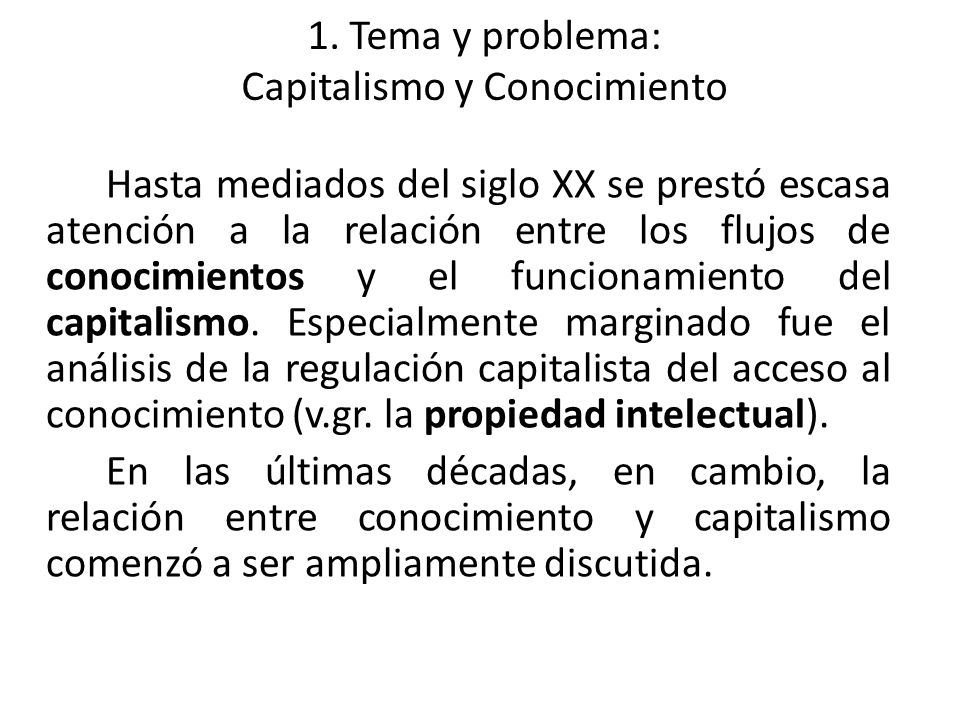 1. Tema y problema: Capitalismo y Conocimiento
