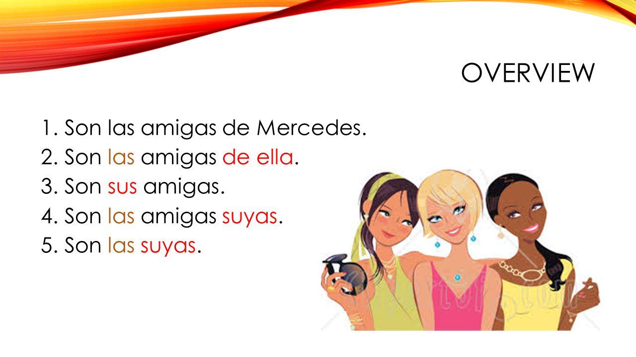 overview Son las amigas de Mercedes. Son las amigas de ella.