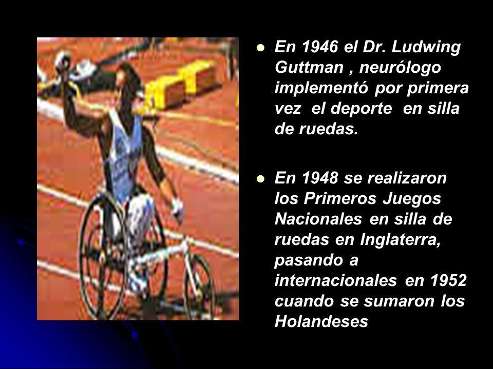En 1946 el Dr. Ludwing Guttman , neurólogo implementó por primera vez el deporte en silla de ruedas.